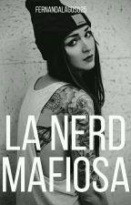 La nerd mafiosa  by FernandaLagos025