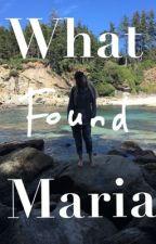 What Found Maria by ZachTheBridge