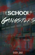 The School Of Gangsters by Cassy_Case