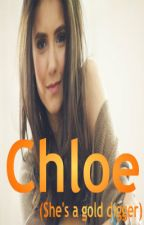 CHLOE (she's a gold digger) by 3triciatrish
