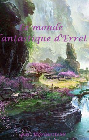 Le monde fantastique d'Erret by Florinette88
