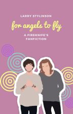 For angels to fly.. (Larry) [Terminada] by FireKnife