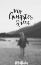 My Gangster Queen by heyairaaa