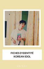 Fiche D'identité Korean Idol ♥ French♥ by HwiNby
