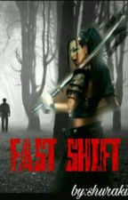 °Fast Shift° by Shurakisss