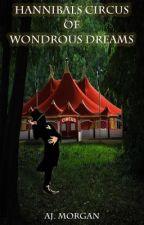 Hannibal's Circus of Wondrous Dreams by AJMorgan