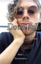 DownFall || LASHTON || by TwerkByJimin