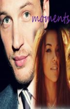 Moments (Tom Hardy FanFiction) by notoriousbee