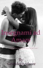 Insegnami ad Amare  by lacrimedamare