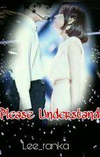 Please understand (threeshoot)✔ (End) by lee_ranka