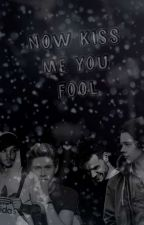 Now kiss me you fool // L.S // by PervertLouisAkaTommo
