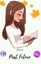 Past Future [ EDITED ] by anyapan_