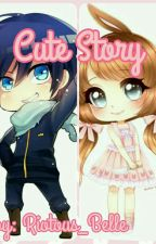 Cute Story [COMPLETED] by Riotous_Belle
