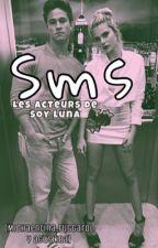 SMS les acteurs de soy Luna{TERMINER} by justx_vma
