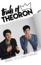 Trials of Theoron ➳ sequel to 2 Disney Princes by TheMeganHowell