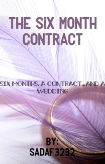 The Six Month Contract