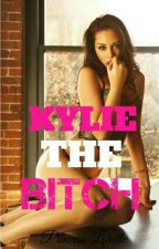 KYLIE THE BITCH by PrincessEbarle3