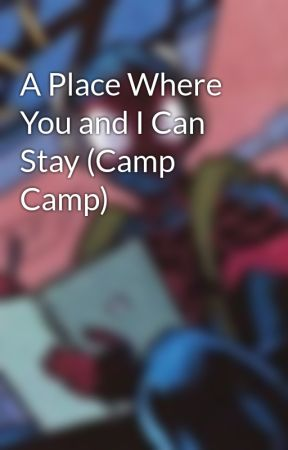 A Place Where You and I Can Stay (Camp Camp) by sleepyyghostt
