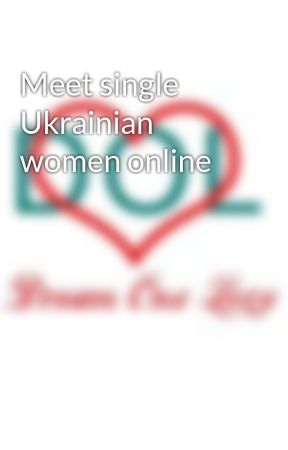 Meet single Ukrainian women online by Dreamonelove