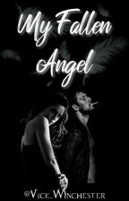 My Fallen Angel by Vick_Winchester