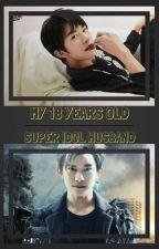 My 18 Years Old Super Idol Husband by tfboys_yiyangqianxi