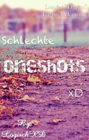 Schlechte Oneshots xD by LogischXD