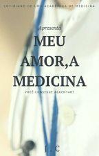Meu Amor, a Medicina by elaeeu