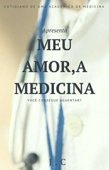 Meu Amor, a Medicina