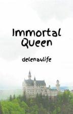 Immortal Queen by delena4life