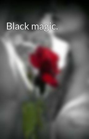 Black magic.  by SlytherinPrincess000