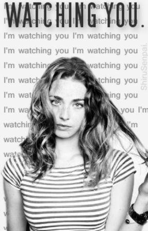 Watching You. [April 2018] by ShiruSenpai