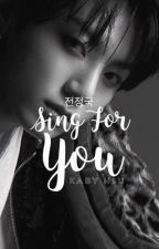 Sing For You   {J.JK} by KabyHsu