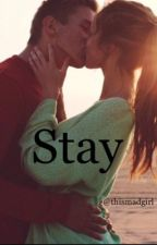 Stay  •IN PAUSA• by thismadgirl