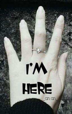 Đọc truyện I'm Here - Chuyện Vu Vơ