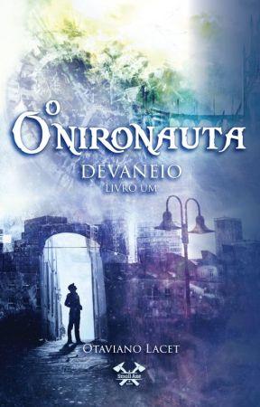 O Onironauta - Devaneio (livro 01) by OtavianoLacet