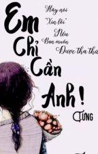 [Oneshot]: Song-Bình: Em Chỉ Cần Anh ! by -Byyyui