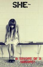 SHE~ by PrAsHaStI777
