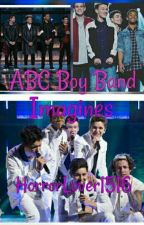 abc Boy Band Imagines ( Requests Open ) by HorrorLover1516