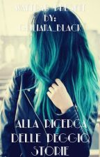 Alla ricerca delle peggio storie +1 by giuliana_black