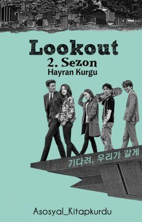 Lookout - 2. Sezon (Hayran Kurgu) by Asosyal_Kitapkurdu