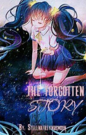 The Forgotten Story by StellnaFreynusMoon