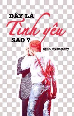 [Chuyển Ver/Nyongtory] ĐÂY LÀ TÌNH YÊU SAO ?