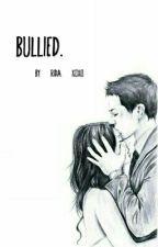 Bullied. by sPoNgE_b0b