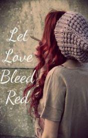 Let Love Bleed Red by Elom_harvey14