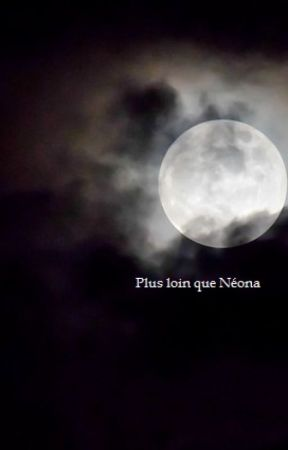 Plus loin que Néona by Larunala