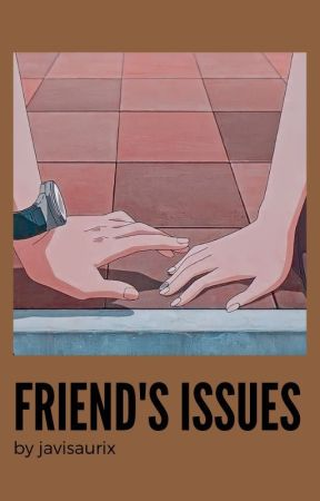friends issues [afi] by americanxcandy