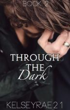 Through The Dark (Wattys 2015) by kelseyrae21