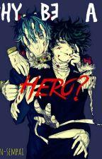 Why be a Hero? [Próximamente] by Alison-sempai