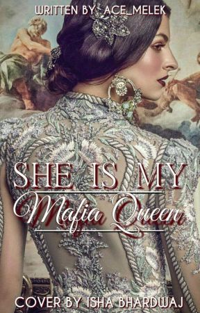 She is my Mafia Queen by ace_melek