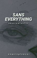 Sans Everything | Sean Lew by ongoinglewser